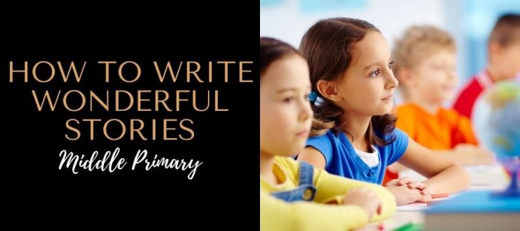 how-to-write-wonderful-stories-middle-primary-printable-worksheets-australian-teacher