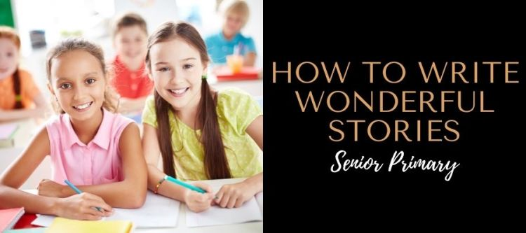 how-to-write-wonderful-stories-senior-primary-free-printables-worksheet-australian-teacher